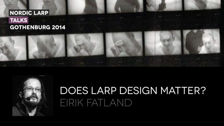 Does Larp Design Matter Eirik Fatland M3hgzKDb5ME