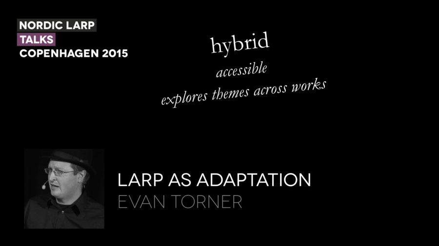 Evan Torner Larp As Adaptation